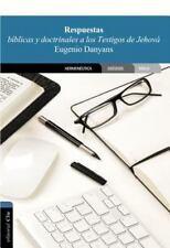 Respuestas biblicas y doctrinales a los testigos de Jehova (Spanish Edition)