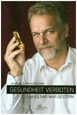 Gesundheit verboten - unheilbar war gestern|Andreas Kalcker|Broschiertes Buch