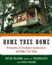 Home Tree Home: Principles of Treehouse Construction and Other Tall Tales Nelson