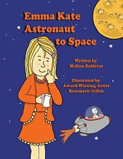 Emma Kate Astronaut to Space
