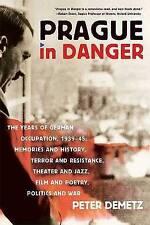 Prague in Danger: The Years of German Occupation, 1939-45: Memories and...