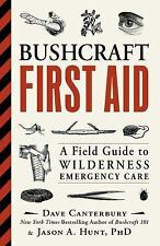 Bushcraft First Aid: A Field Guide to Wilderness Emergency Care (Paperback or So