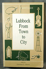 Lubbock Texas From Town to City edited by Lawrence Graves historical essays