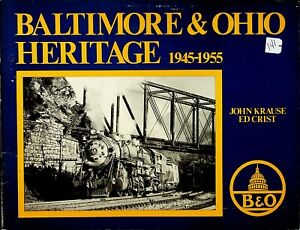 DR141 BALTIMORE & OHIO HERITAGE 1945-1955 JOHN KRAUSE & ED CRIST RR HERITAGE PRS