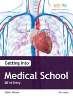 Getting into Medical School 2014 Entry,Simon Horner