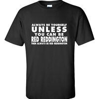 c4c663b2677 Red Reddington T Shirt The Blacklist James Spader T-Shirt Funny Humor 5  COLORS