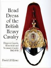 Book - Head Dress of the British Heavy Cavalry: Dragoon Guards, Household, and..