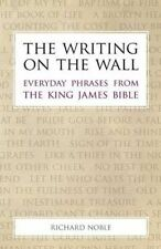 USED (LN) The Writing on the Wall: Everyday Phrases from the King James Bible