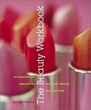 The Beauty Workbook: A Commonsense Approach to Skin Care, Makeup, Hair-ExLibrary