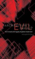 Architecture's Evil Empire?: The Triumph and Tragedy of Global Modernism by...