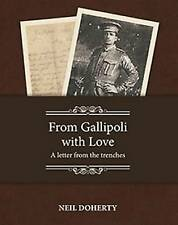 From Gallipoli with Love: A Letter from the Trenches by Neil Doherty (Paperback, 2014)