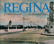 Regina: An Illustrated History (The History of Canadian cities)-ExLibrary