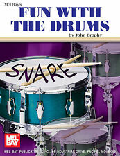 MEL BAY'S FUN WITH THE DRUMS BY JOHN BROPHY