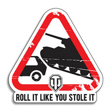 "World of Tanks Roll it Like You Stole It Sticker Decal Official Licensed 4"" x 4"""