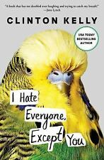 I Hate Everyone, Except You by Clinton Kelly (2017, Paperback)