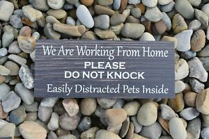 """Do Not Knock, Working From Home, Easily Distracted Pets Wood Sign.  5x12"""".  P328"""