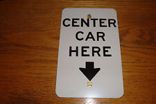 """Metal Sign $9.99 ea, """"CENTER CAR HERE"""" New 8'' X 5"""" Free Shipping!"""