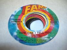 Soul 45 TRAVIS WAMMACK How Can I Tell You on Fame