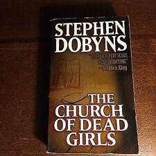 Stephen Dobyns THE CHURCH OF DEAD GIRLS paperback novel pb book (1st Print 2001)