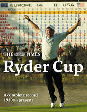 The Times Ryder Cup: A Complete Illustrated History of