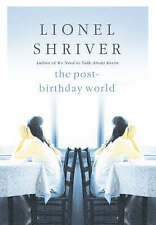 """""""AS NEW"""" The Post-Birthday World, Shriver, Lionel, Book"""