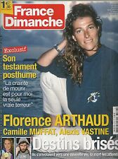 FRANCE DIMANCHE N° 3576--FLORENCE ARTHAUD-CAMILLE MUFFAT-ALEXIS VASTINE ACCIDENT