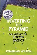 Inverting the Pyramid : The History of Soccer Tactics by Jonathan Wilson...