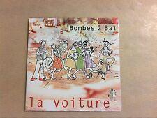 RARE CD PROMO / BOMBES 2 BAL / LA VOITURE / NEUF CELLO