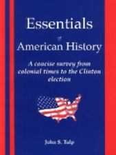 Essentials of American History : A Concise Survey Form Colonial Times to the...