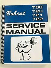 SERVICE MANUAL FOR BOBCAT 700 720 721 722 SKIDSTEER LOADERS REPAIR MANUAL