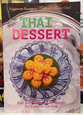 Thai Dessert book Thai cooking by Srisamorn Kongpun Thailand's master Chef