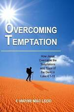 Overcoming Temptation: How Jesus Overcame the Temptations and Traps of the Devil