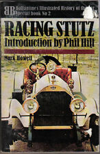 Racing Stutz by Mark Howell introduction by Phil Hill Ballantines Ill. History 2