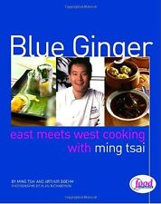 Blue Ginger: East Meets West Cooking with Ming Tsai by Ming Tsai, Arthur Boehm