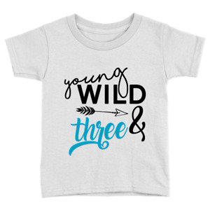 Young Wild & Three Kids T-Shirt 3rd Birthday Years Old Sweet Cool Gift