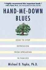 Hand-ME-down Blues: How to Stop Depression from Spreading in Families by...