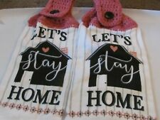 New listing 2 Handmade Crocheted Top Hanging Kitchen Towel Lets Stay Home House