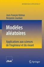 Es Aléatoires : Applications aux Sciences de l'Ingénieur et du Vivant 57 by...