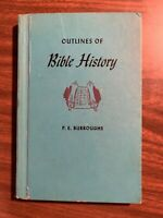 Outlines of Bible History by P. E. Burroughs (1955, Hardcover)