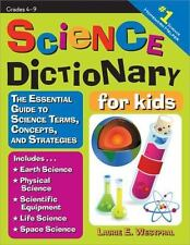 Science Dictionary for Kids : The Essential Guide to Science Terms, Concepts,...