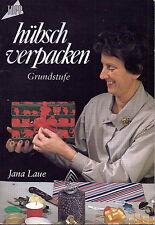 Hübsch verpacken (Grundstufe) von Jana Laue