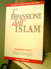 L'ESPANSIONE DELL'ISLAM--Accademia delle Scienze dell'Urss-- Ed.Teti 1999