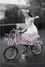 La Ciclista de Las Soluciones Imaginarias by Edgar Borges (2016, Paperback)
