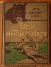 LITTLE MR THIMBLEFINGER Joel Chandler Harris 1894 Illustrated Uncle Remus Author