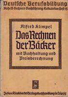 Das Rechnen der Bäcker mit Buchhaltung und Preisberechnung, Lehr-/Fachbuch 1938