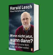 Wenn nicht jetzt, wann dann? - Harald Lesch - Lieferbar ab 24.09.2018