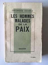 LES HOMMES MALADES DE LA PAIX 1933 GEORGES SUAREZ SIGNE PAR L'AUTEUR