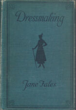 1917 vintage DRESSMAKING by Jane Fales hc fashion & costume ~ sewing & fitting