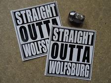 2 x STRAIGHT OUTTA WOLFSBURG - Stickers for VW DUB Funny Passat Transporter T5