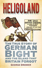 Drower  George-Heligoland (The True Story Of German Bight And The Islan BOOK NEW